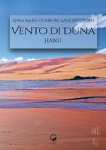 Vento di duna. Haiku. Ediz italiana e inglese. Ediz. bilingue