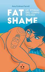 Fat shame. Lo stigma del corpo grasso
