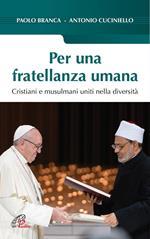 Per una fratellanza umana. Cristiani e musulmani uniti nella diversità