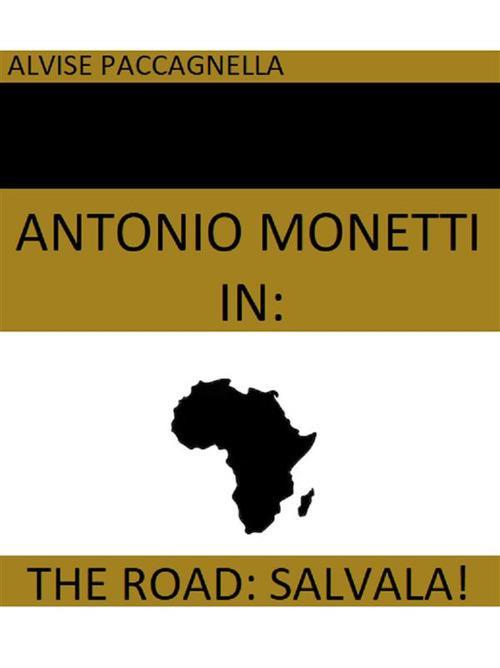 Antonio Monetti in «The road: salvala!» - Alvise Paccagnella - ebook
