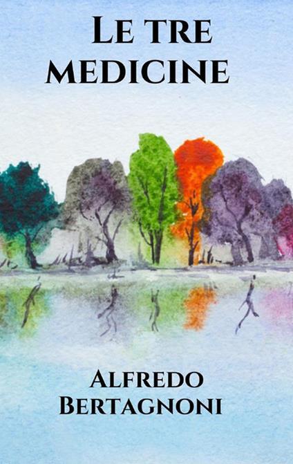 Le tre medicine - Alfredo Bertagnoni - ebook
