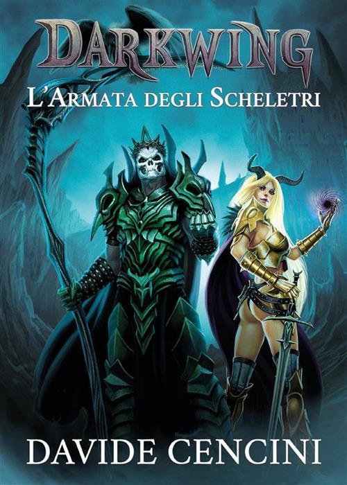 L' armata degli scheletri. Darkwing. Vol. 2 - Davide Cencini - ebook