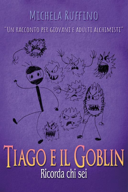 Tiago e il Goblin. Ricorda chi sei - Michela Ruffino - copertina