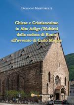 Chiese e Cristianesimo in Alto Adige/Südtirol dalla caduta di Roma all'avvento di Carlo Magno