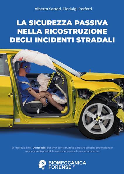 La sicurezza passiva nella ricostruzione degli incidenti stradali - Alberto Sartori,Pierluigi Perfetti - copertina