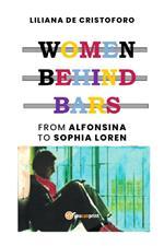 Women behind bars. From Alfonsina to Sophia Loren
