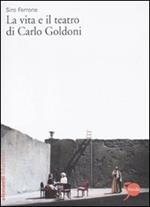 La vita e il teatro di Carlo Goldoni