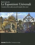Le Esposizioni Universali. I mestieri d'arte sulla scena del mondo (1851-2010). Ediz. illustrata