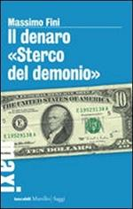 Il denaro «Sterco del demonio»