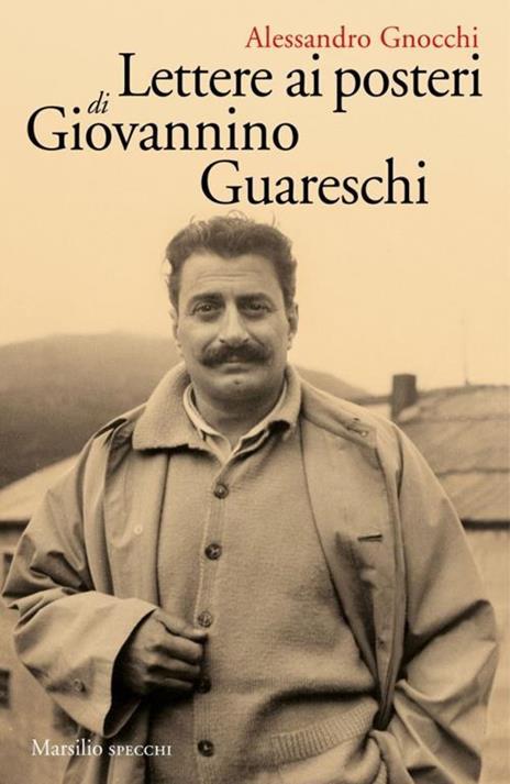 Lettere ai posteri di Giovannino Guareschi - Alessandro Gnocchi - copertina