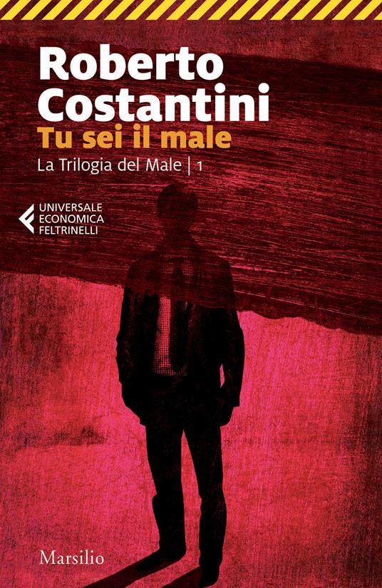Tu sei il male. La Trilogia del male. Vol. 1 - Roberto Costantini - ebook