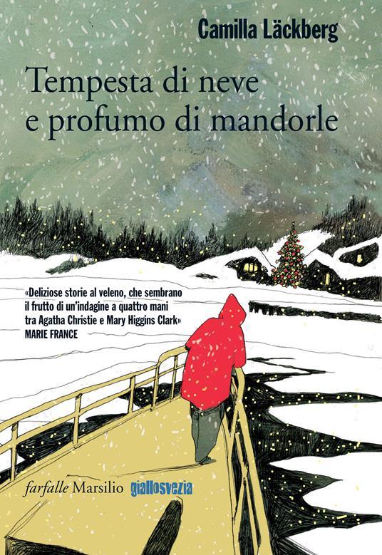 Tempesta di neve e profumo di mandorle - Camilla Läckberg,Alessandra Albertari,Katia De Marco,Alessandra Scali - ebook