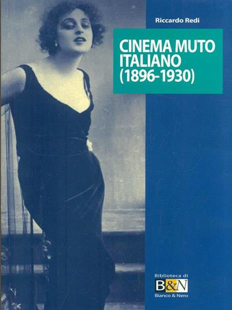 Cinema muto italiano (1896-1930) - Riccardo Redi - copertina