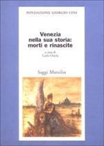 Venezia nella sua storia: morti e rinascite