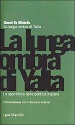 La lunga ombra di Yalta. La specificità della politica italiana