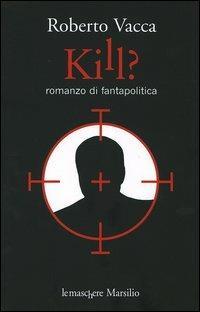 Kill? - Roberto Vacca - 4