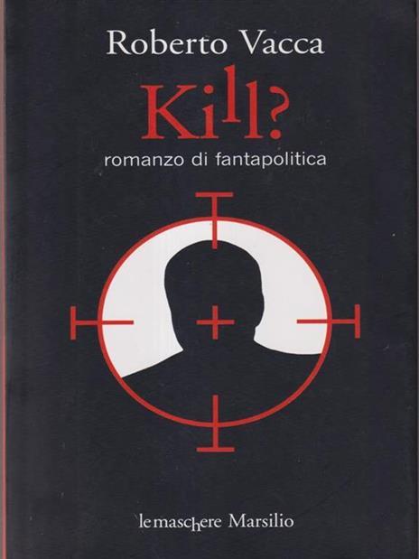 Kill? - Roberto Vacca - copertina