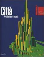 La Biennale di Venezia. 10ª Mostra internazionale di architettura. Città. Architettura e società vol. 1-2. Catalogo della mostra (Venezia, 2006)