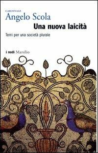 Una nuova laicità. Temi per una società plurale - Angelo Scola - copertina
