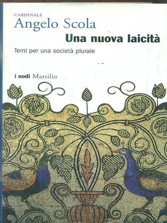 Una nuova laicità. Temi per una società plurale - Angelo Scola - 2