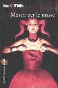 Mostri per le masse - Nino G. D'Attis - copertina