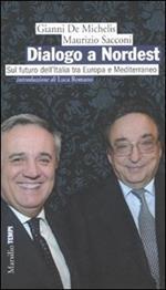 Dialogo a Nordest. Sul futuro dell'Italia tra Europa e Mediterraneo