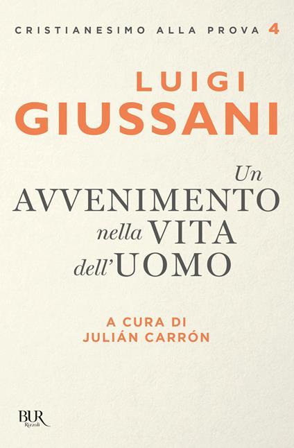 Un avvenimento nella vita dell'uomo - Julián Carrón,Luigi Giussani - ebook