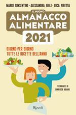Il nuovo almanacco alimentare 2021. Giorno per giorno tutte le ricette dell'anno