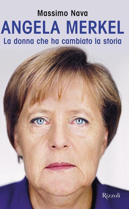 Angela Merkel. La donna che ha cambiato la storia - Massimo Nava - ebook