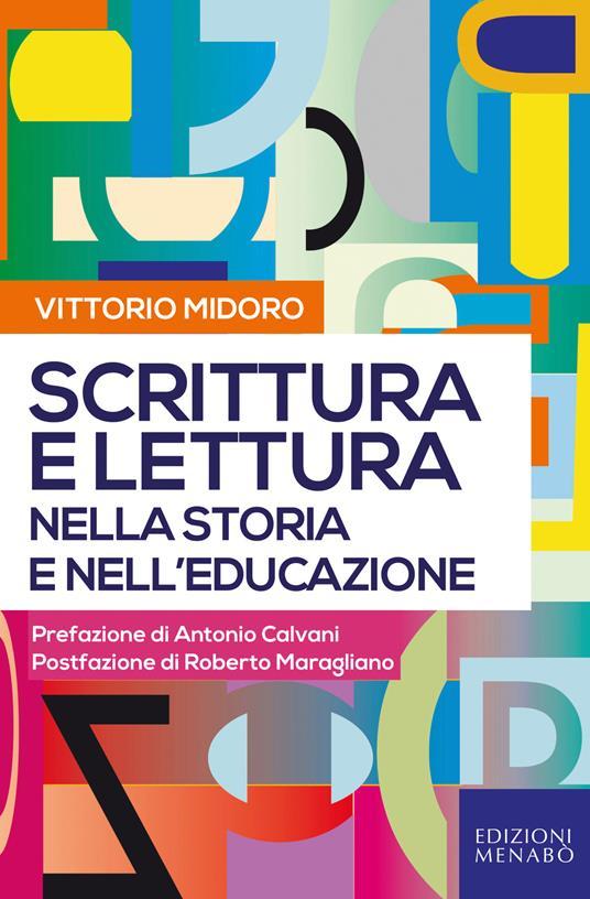 Scrittura e lettura nella storia e nell'educazione - Vittorio Midoro - copertina