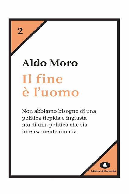 Il fine è l'uomo - Aldo Moro - ebook
