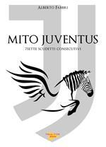 Mito Juventus. 7 scudetti consecutivi