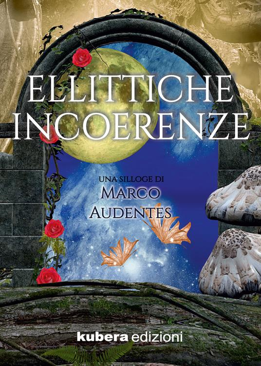 Ellittiche incoerenze - Marco Audentes - copertina