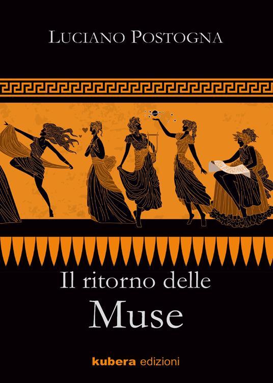 Il ritorno delle Muse - Luciano Postogna - copertina