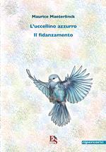L' uccellino azzurro-Il fidanzamento