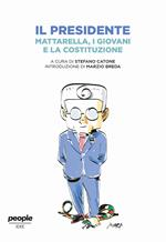 Il presidente. Mattarella, i giovani e la Costituzione