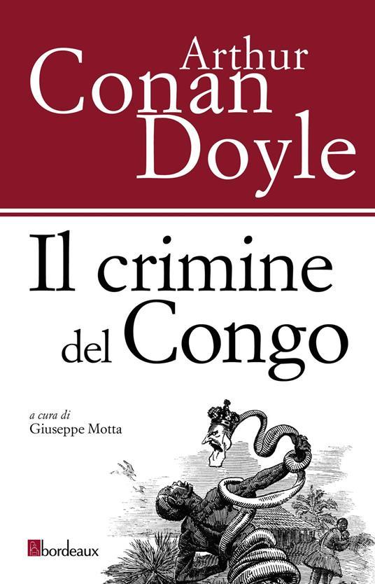 Il crimine del Congo - Giuseppe Motta,Arthur Conan Doyle - ebook