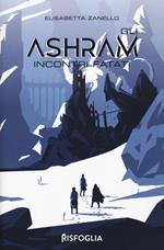 Incontri fatali. Gli Ashram. Vol. 1