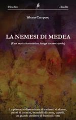 La nemesi di Medea. (Una storia femminista lunga mezzo secolo)