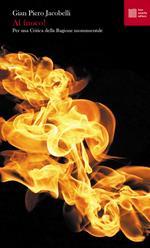 Al fuoco! Per una critica della ragione monumentale