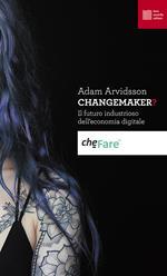 Changemaker? Il futuro industrioso dell'economia digitale
