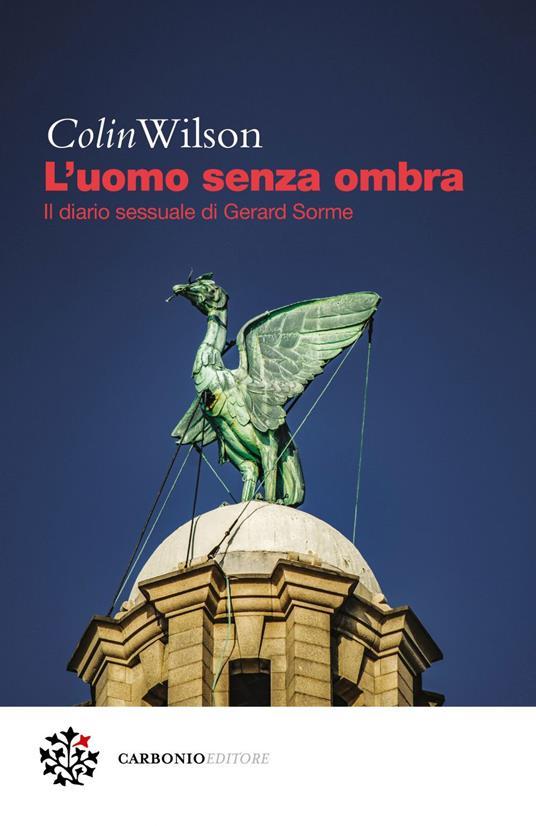 L' uomo senza ombra. Il diario sessuale di Gerard Sorme - Nicola Manuppelli,Colin Wilson - ebook