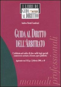 Guida al diritto dell'arbitrato - Andrea Sirotti Gaudenzi - copertina