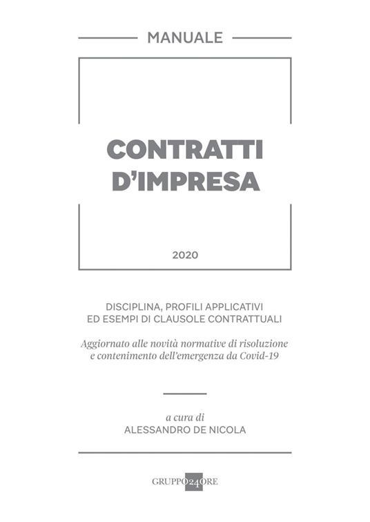 Contratti d'impresa. Disciplina, profili applicativi ed esempi di clausole contrattuali - Alessandro De Nicola - ebook