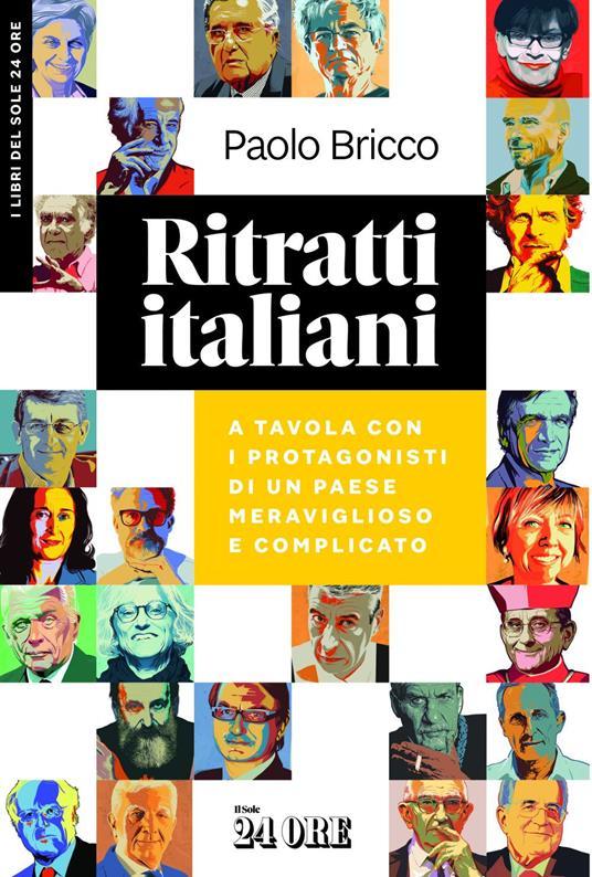 Ritratti italiani. A tavola con i protagonisti di un Paese meraviglioso e complicato - Ivan Canu,Paolo Bricco - ebook