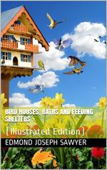 Bird Houses, Baths and Feeding Shelters
