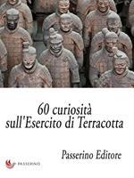 60 curiosità sull'Esercito di Terracotta