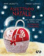 Aspettando Natale. Una tenera storia di Natale con Calendario d'Avvento. Ediz. a colori