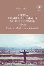 Africa cradle and mater of the mankind-Africa culla e madre dell'umanità
