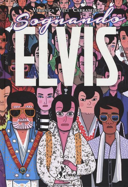 Sognando Elvis - Veronica «Veci» Carratello - copertina